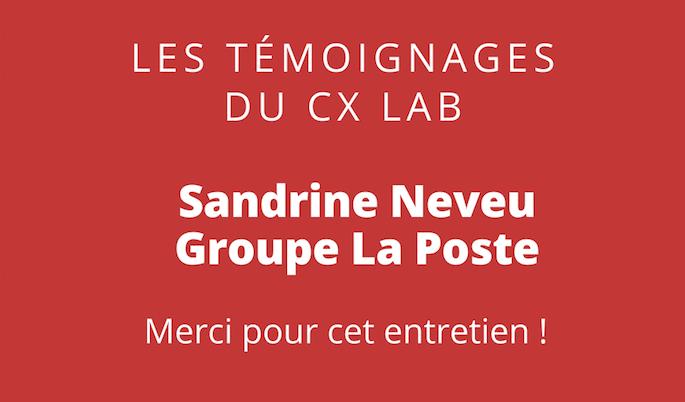 3 questions à Sandrine Neveu, Responsable Qualité des Parcours clients au sein de la Direction de l'expérience Clients de la Branche Services Courrier Colis