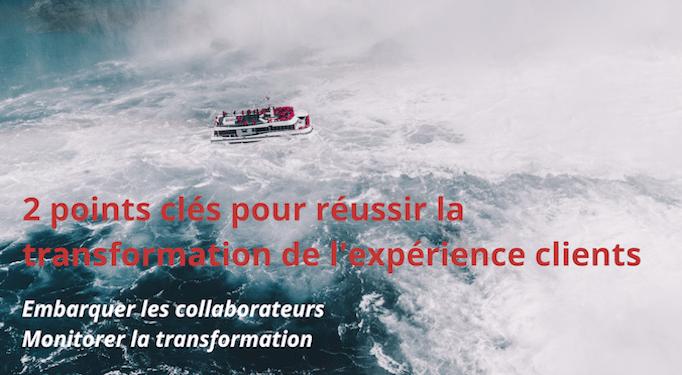 réussir la transformation de l'expérience clients