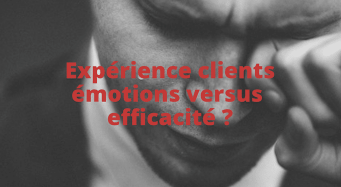 cx-emotions-versus-efficacite